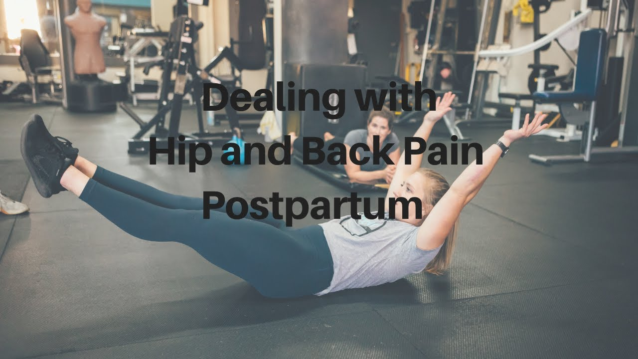 Dealing with Hip and Back Pain Postpartum