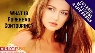 Now Trending - What is Forehead Contouring explained by Dr. Edmund Kwan