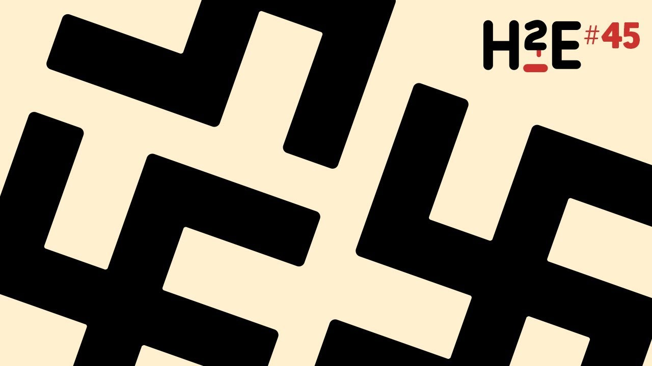 H2E#45 : Endlösung