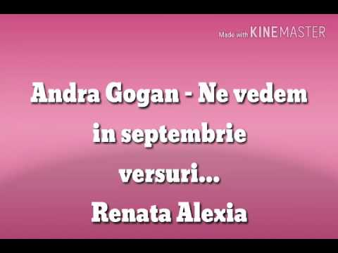 Andra Gogan - Ne vedem in Septembrie - versuri..