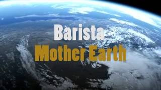 Barista - Mother Earth (relax music)