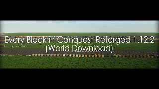 Every Block in Conquest Reforged 1.12.2 (World Download)