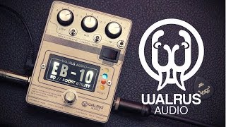 GET THE MOST OUT OF YOUR RIG!!! | Walrus Audio EB-10