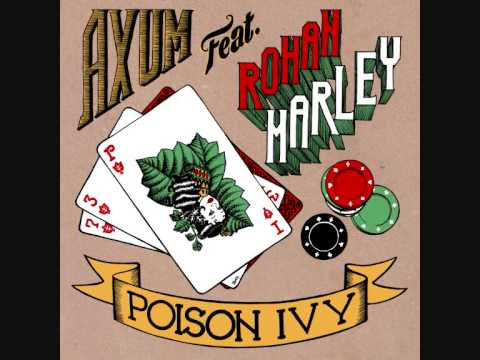 Axum featuring Rohan Marley - Poison Ivy
