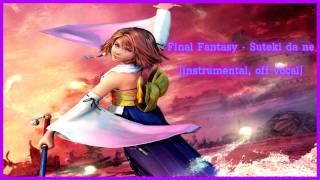 Final Fantasy - Suteki da ne [instrumental, off vocal] •♥•