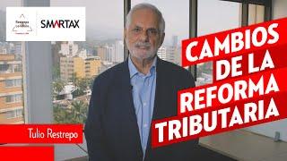 Tulio Restrepo analiza los cambios de la nueva Reforma Tributaria 2021