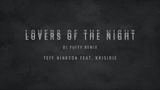 Lovers of the Night (Dj Puffy Remix) [Official Audio] - Teff Hinkson feat. Krisirie
