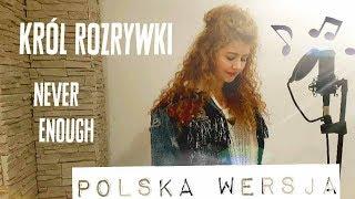 Król Rozrywki | POLSKA WERSJA | Greatest Showman - Never Enough | POLISH VERSION by SANDRA NAUM