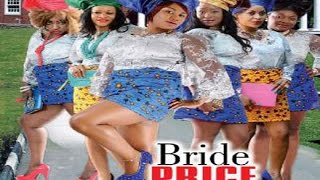 Bride Price  - Nigerian Nollywood Movie