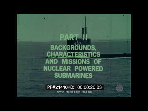 The Submarine Part II Characteristics and Missions of Nuclear Powered Submarines 21410 HD