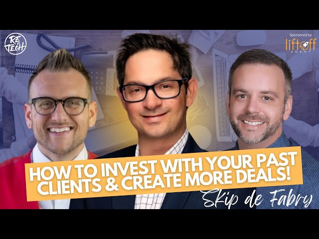 How To Invest with Your Past Clients & Create More Deals! | Skip De Fabry ⁣⁣⁣⁣⁣⁣⁣⁣⁣| REvsTech Ep #66
