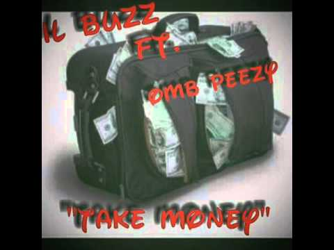 LIL BUZZ FT. OMB PEEZY - TAKE MONEY