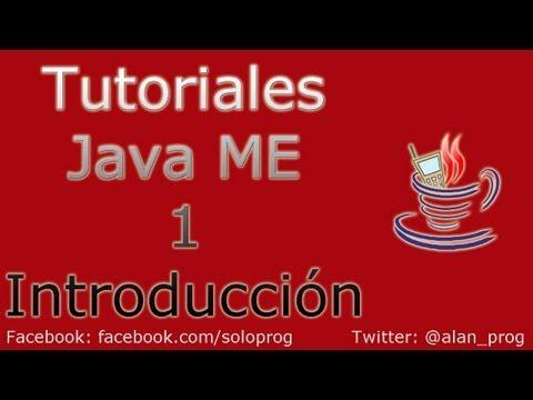 Tutoriales Java ME 1 - Introducción y Elementos a Utilizar