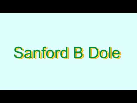 How to Pronounce Sanford B Dole