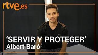 Charlamos con Albert Baró, David en 'Servir y proteger' | Facebook Live