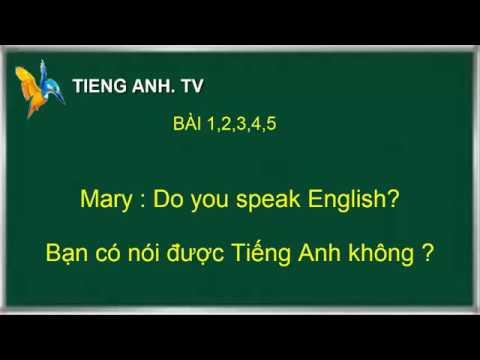 Chuẩn Tiếng Anh giao tiếp , luyện NGHE , NÓI  Bài : 1 - 5