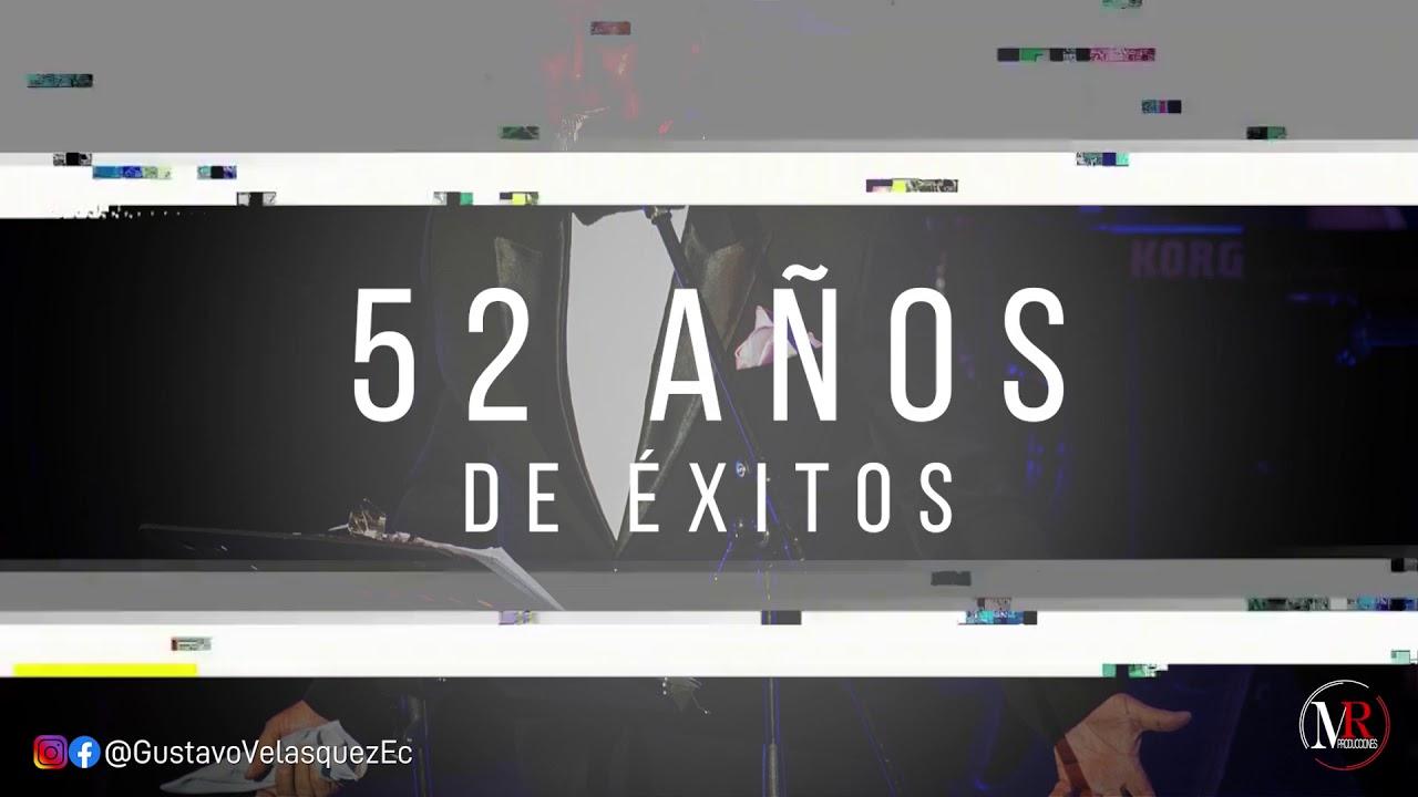 """52 AÑOS DE EXITOS Y UN AÑO MÁS DE VIDA - Gustavo Velásquez """"El Amo de la Cumbia"""""""