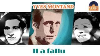 Yves Montand - Il a fallu (HD) Officiel Seniors Musik