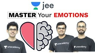 How to Master Your Emotions | Emotional Intelligence | Motivation | JEE Preparation | Unacademy JEE