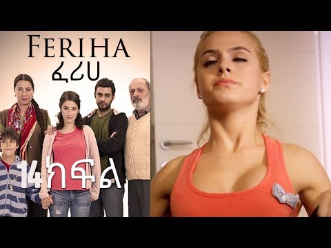Feriha Part 103 Amharic