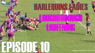 The Women's Rugby Show - Episode 10: Harlequins Ladies vs Loughborough Lightning (14th April 2019)