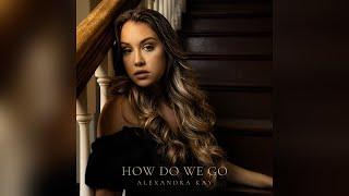 Alexandra Kay - H๐w Do We Go (Official Audio)