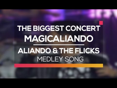 Aliando and The Flicks - Medley Song (The Biggest Concert MagicAliando)