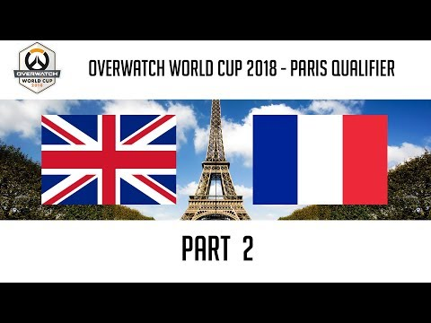 United Kingdom vs France (Part 2) | Overwatch World Cup 2018: Paris Qualifier thumbnail