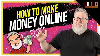 Six Fantastic Ways to Make Money Online - From Side-Hustle to Full Time
