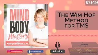Mindbody Mastery Podcast - Episode 49 - The Wim Hof Method for TMS