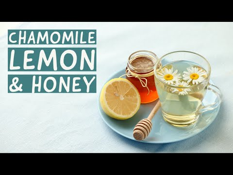 Chamomile, Lemon & Honey Tea To Improve Digestion and Boost Immunity