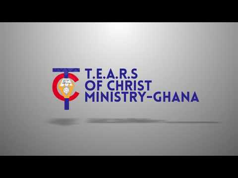 TEARS Of Christ Ministry Ghana