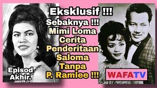 Eksklusif!!...Sebaknya!!.. Mimi Loma Cerita Penderitaan Saloma Tanpa P.Ramlee!!..Episod Akhir.