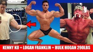 Logan Franklin Classic Physique + Kenny KO 20lbs Muscle in 1 Week? + Hulk Hogan 290lbs + MORE