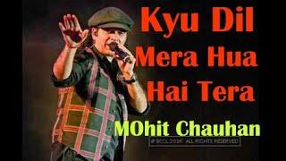 Kyu Dil Mera Hua Hai Tera Lyrics Mohit Chauhan Paharganj Lorena Franco Ajay Singha