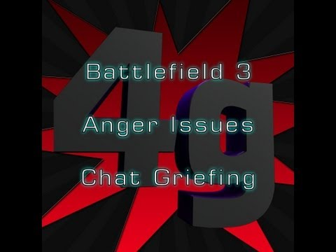 Battlefield 3 - Anger Issues (Chat Griefing)