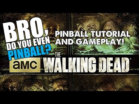 "The Walking Dead premium pinball (Stern, 2014) 11/19/15 - ""Bro, do you even pinball?"""