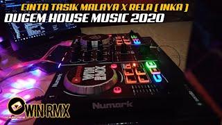 DUGEM HOUSE MUSIK CINTA TASIK MALAYA X RELA (INKA) TERBARU 2020