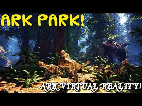 ARK PARK! - ARK SURVIVAL VIRTUAL REALITY! TRAILER OFFICIAL GAME PLAY! ( PS4 , XBOX ONE , PC )