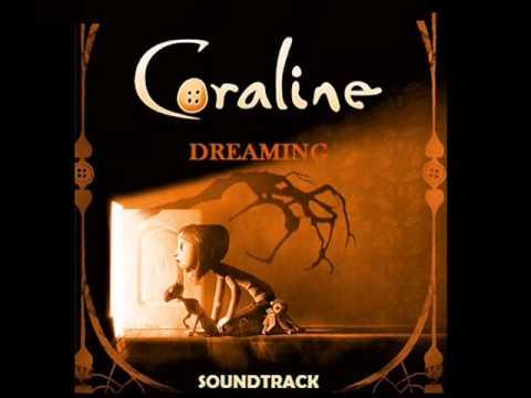 CORALINE SOUNDTRACK MOVIE   DREAMING
