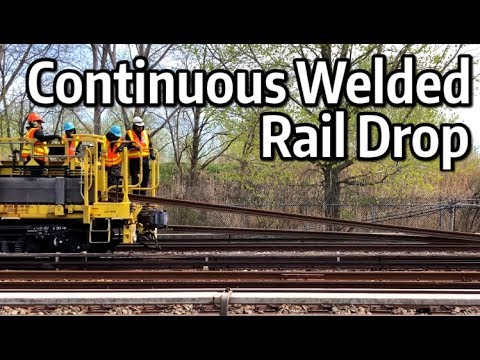 ⁴ᴷ The Continuous Welded Rail Train Dropping Rail