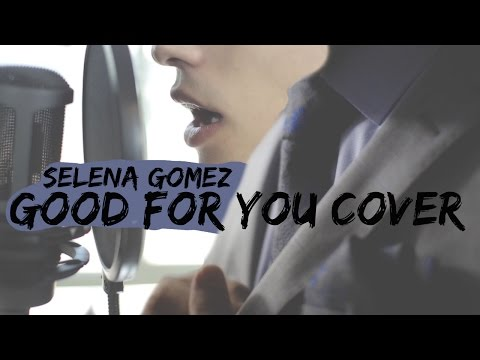 Good For You by Selena Gomez | Cover by Alex Aiono