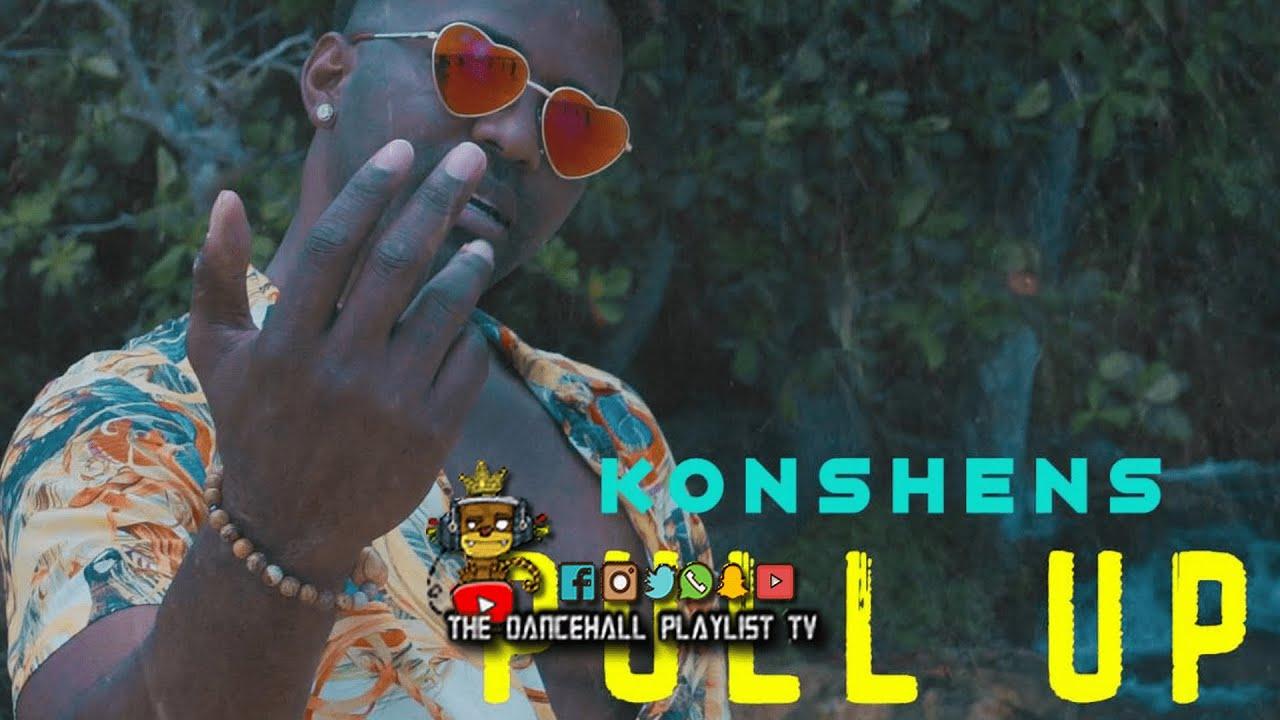 Konshens - Pull Up (Dancehall 2020)