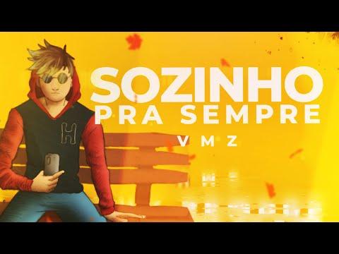 VMZ – Sozinho pra Sempre (Letra)