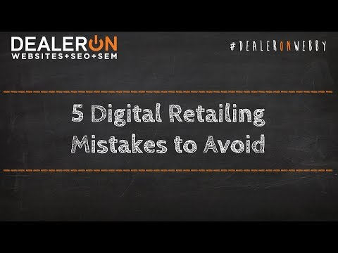 5 Digital Retailing Mistakes to Avoid