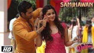 Humpty Sharma Ki Dulhaniya - Samjhawan Unplugged - Alia Bhatt