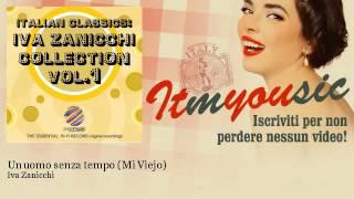Iva Zanicchi - Un uomo senza tempo (Mi Viejo) - ITmYOUsic