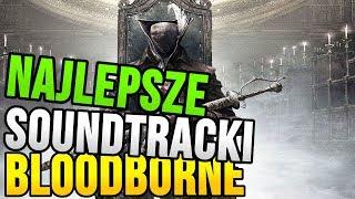 NAJLEPSZE soundtracki w BLOODBORNE - TOP 10