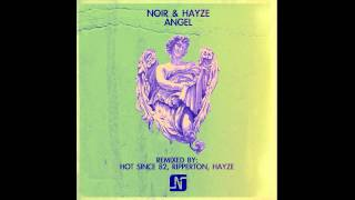 Noir & Hayze - Angel (Hot Since 82 Vocal Remix)