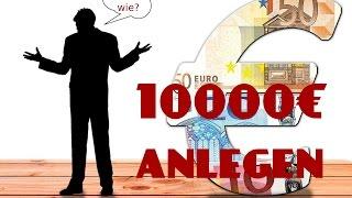 10000 Euro anlegen – Geld richtig anlegen – Geldanlage 2016 – 10000 Euro sicher anlegen